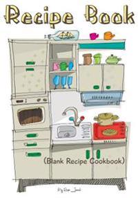Recipe Book: Blank Recipe Cookbook, 7 X 10, 100 Blank Recipe Pages