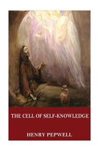 The Cell of Self-Knowledge: Seven Early English Mystical Treatises