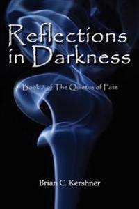 Reflections in Darkness: Book 7 of the Quietus of Fate