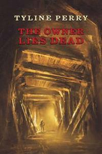 The Owner Lies Dead: (A Golden-Age Mystery Reprint)