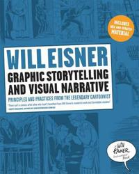 Graphic Storytelling and Visual Narrative: Principles and Practices from the Legendary Cartoonist