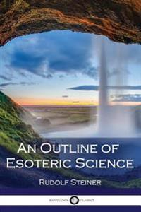 An Outline of Esoteric Science