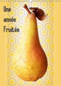 Une Annee Fruitee 2018