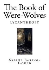 The Book of Were-Wolves