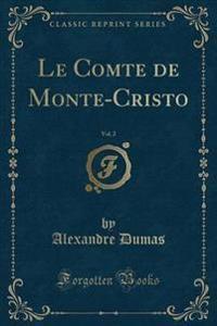 Le Comte de Monte-Cristo, Vol. 2 (Classic Reprint)