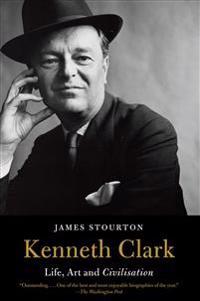 Kenneth Clark: Life, Art and Civilisation