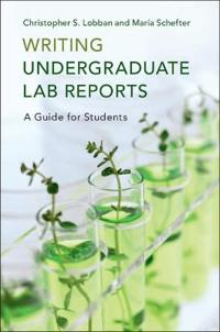 Writing Undergraduate Lab Reports: A Guide for Students