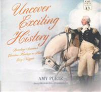 Uncover Exciting History: Revealing America's Christian Heritage in Short, Easy Nuggets