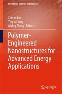 Polymer-engineered Nanostructures for Advanced Energy Applications