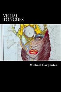 Visual Tongues: A Journey Into Another World of Free Visual Expression