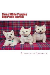 Three White Puppies Dog Photo Journal: (Notebook, Diary, Blank Book)
