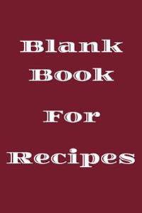 Blank Book for Recipes: Lined Notebook Journal to Write in