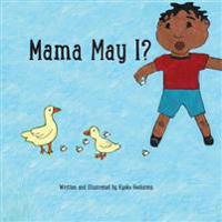 Mama May I?