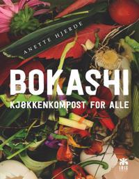 Bokashi; kjøkkenkompost for alle