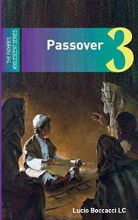 Passover: The Third of the Father's Adolescent Series