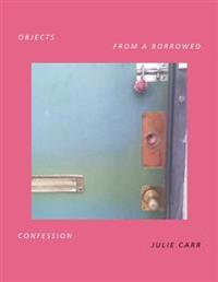 Objects from a Borrowed Confession