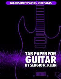 Tab Paper for Guitar: Tablature Manuscript Paper for Guitar - 200 Pages