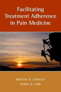 Facilitating Treatment Adherence in Pain Medicine