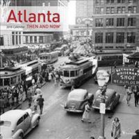 Atlanta Then & Now 2018 Wall Calendar