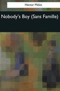 Nobody's Boy: (Sans Famille)