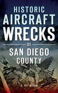 Historic Aircraft Wrecks of San Diego County