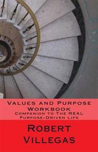 Values and Purpose Workbook: Companion to the Real Purpose-Driven Life