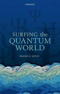Surfing the Quantum World