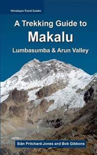 A Trekking Guide to Makalu: Lumbasumba and Arun Valley
