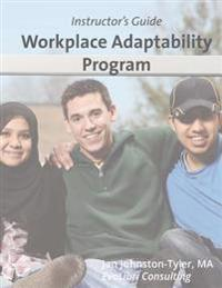 Workplace Adaptability Program: Instructor's Guide