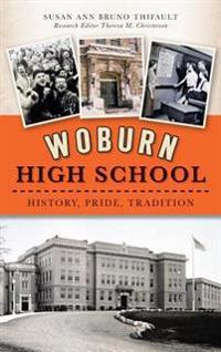 Woburn High School: History, Pride, Tradition