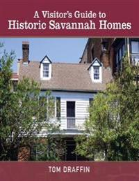 Visitor's Guide to Historic Savannah Homes