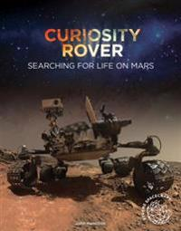 Curiosity Rover: Searching for Life on Mars