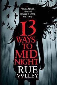 13 Ways to Midnight