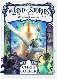 Land of stories: worlds collide - book 6