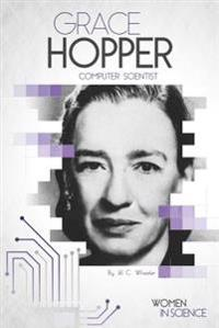 Grace Hopper: Computer Scientist