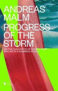 The Progress of This Storm - Andreas Malm - böcker (9781786634894)     Bokhandel