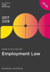 Core Statutes on Employment Law 2017-18