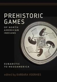 Prehistoric Games of North American Indians