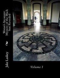 Wotan's Arcanum: Mystery of the Black Sun Revealed