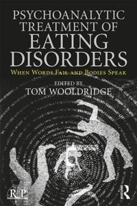 Psychoanalytic Treatment of Eating Disorders: When Words Fail