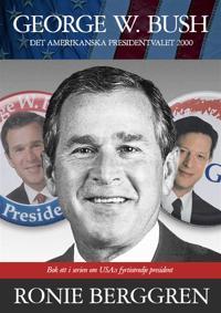 George W. Bush - Det amerikanska presidentvalet 2000 (Bok 1)
