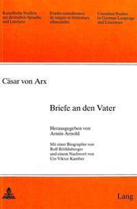 Caesar Von Arx: Briefe an Den Vater