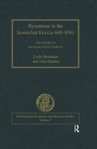 Byzantium in the Iconoclast Era (ca 680-850): The Sources