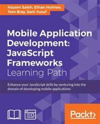 Mobile Application Development: JavaScript Frameworks