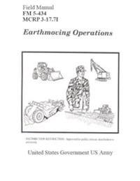Field Manual FM 5-434 McRp 3-17.7i Earthmoving Operations