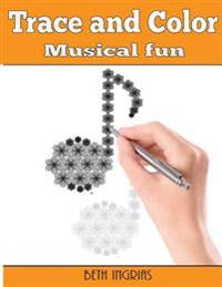 Trace and Color: Musical Fun: Adult Activity Book