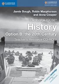 Cambridge IGCSE (R) History Option B: the 20th Century Teacher's Resource CD-ROM