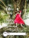My Every-Day-A-Story Journal: For Girls Who Read