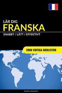 Lar Dig Franska - Snabbt / Latt / Effektivt: 2000 Viktiga Ordlistor