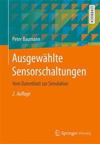 Ausgewählte Sensorschaltungen: Vom Datenblatt Zur Simulation